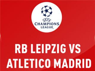 欧冠前瞻:RB莱比锡VS马德里竞技,进攻狂人硬怼防守大师