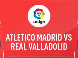 西甲前瞻:马德里竞技VS瓦拉多利德,床单军团期待连胜