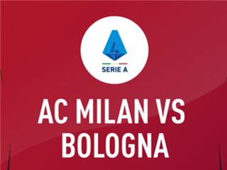 意甲解析:AC米兰VS博洛尼亚,红黑军团遇前任会否手下留情?