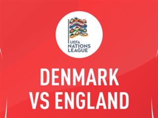 欧国联前瞻:丹麦VS英格兰,丑闻之下三狮能否取连胜?